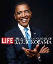 The American Journey of Barack Obama by The Editors of Life Magazine