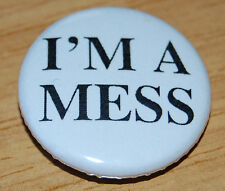 """I'M A MESS"" 25MM BUTTON BADGE SID VICIOUS PUNK NOEL FIELDING SEX PISTOLS"