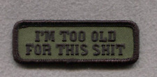 "3"" CAMO I'm Too Old for this Sh*t Morale VELCRO® BRAND Hook Fastener Patch"
