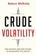 Crude Volatility: The History and the Future of Boom-Bust Oil Prices 171115