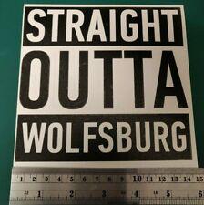 VW Straight Outta Wolfsburg Camper/Car/Van/Fridge/Laptop Vinyl Decal Sticker