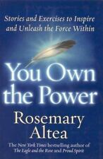 You Own the Power: Stories And Exercises To Inspire And Unleash The Force Within