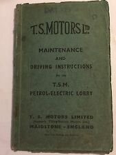 T.S. MOTORS Ltd T.S.M TSM PETROL-ELECTRIC LORRY OWNERS HANDBOOK DRIVERS MANUAL
