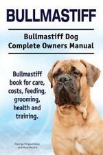 Bullmastiff. Bullmastiff Dog Complete Owners Manual. Bullmastiff Book for Care,