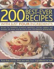 200 Best-Ever Recipes with Just Four Ingredients: Fuss-Free Dishes-ExLibrary