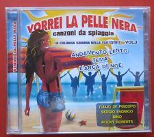 CD  Vorrei La Pelle Nera Italy  Canzoni Da Spiaggia vol 2.