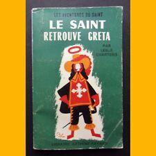 Les Aventures du Saint LE SAINT RETROUVE GRETA Leslie Charteris 1963