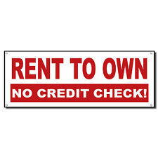 Rent To Own No Credit Check 13 oz Vinyl Banner Sign w/ Metal Grommets 3 ft x 6