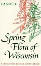 Spring Flora of Wisconsin A Manual Plant Growing Without Cultivation & Flowering