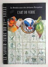 ART VERRIER, VERRERIE:  L' Art du verre (monographie 2003)