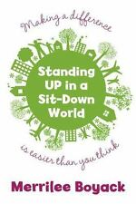 Standing Up in a Sit-Down World: Making a Difference Is Easier Than You Think M