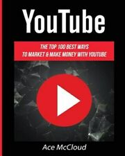 Youtube : The Top 100 Best Ways to Market & Make Money With Youtube, Paperbac...