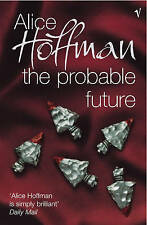The Probable Future By Alice Hoffman (Paperback) NEW Book