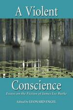 NEW - A Violent Conscience: Essays on the Fiction of James Lee Burke