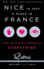 Nice is Just a Place in France: How to Win at Basically Everything-The Betches