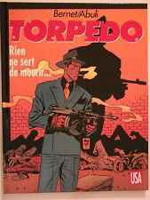 TORPEDO **TOME 11 RIEN NE SERT DE MOURIR **  EO NEUF BERNET/ABULI