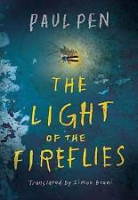The Light of the Fireflies by Paul Pen (Paperback, 2016)