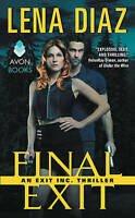 Final Exit: An EXIT Inc. Thriller by Lena Diaz (Paperback, 2017)