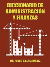 Diccionario de AdministracióN y Finanzas by Ma. Pedro E. Blas JiméNez (2014,...