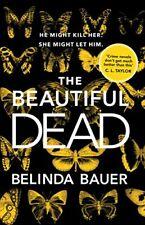 The Beautiful Dead By Belinda Bauer. 9781784160845