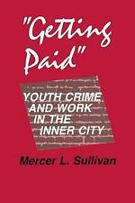 """Getting Paid"": Youth Crime and Work in the Inner City (Anthropology-ExLibrary"