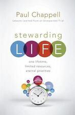 Stewarding Life: One Lifetime, Limited Resources, Eternal Priorities, Paul Chapp