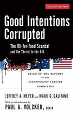 Good Intentions Corrupted: The Oil-For-Food Program and the Threat to the U.N. (