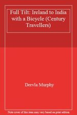 Full Tilt: Ireland to India with a Bicycle (Century Travellers)-Dervla Murphy
