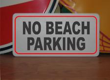 No Beach Parking Metal Sign