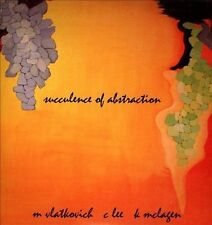 Succulence of Abstraction 2013 by Mike Vlatkovich; Chris Lee; Kent Mclagen