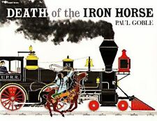 Death of the Iron Horse Goble, Paul Paperback Used - Good