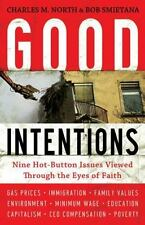 Good Intentions: Nine Hot-Button Issues Viewed Through the Eyes of Faith .. NEW