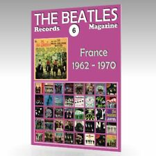 The Beatles Records Magazine No. 6 - France (1962 - 1970) - Full Color Guide