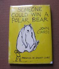SOMEONE COULD WIN A POLAR BEAR - John Ciardi & Edward Gorey -1st edition 1970 DJ