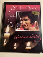 ELVIS A Candle In The Wind Book - Signed By Author Bill Burk / Graceland