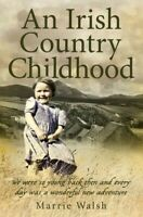 Irish Country Childhood, Paperback by Walsh, Marrie, Brand New, Free shipping...
