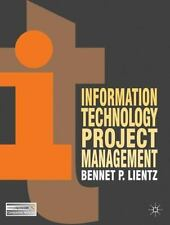 Information Technology Project Management by Bennet P. Lientz (2011, Paperback)