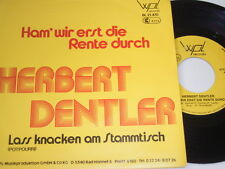 "7"" Herbert Dentler Ham wir erst die Rente durch & Lass knacken - Jukebox # 5098"