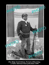 OLD HISTORIC PHOTO, PINE RIDGE SOUTH DAKOTA, SIOUX INDIAN POLICE, BLACK DOG 1890