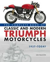 Complete Book of Triumph Motorcycles Ian Falloon New edition 2019 author signed