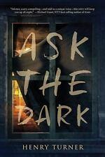 Ask the Dark by Henry Turner (2016, Paperback)