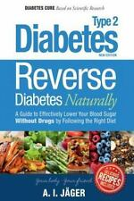 Diabetes Cure for Diabetics Type 2: Reverse Diabetes Naturally : A Step by...