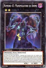 Numero 43: Manipolatore di Anime YU-GI-OH! PRIO-IT047 Ita COMMON 1 Ed.