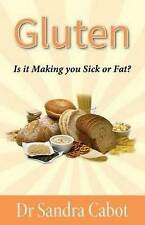 Gluten Is It Making You Sick or Fat? by Dr Sandra Cabot book SAME DAY FREEPOST