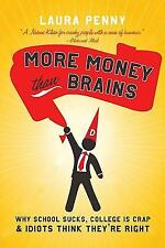 More Money Than Brains: Why Schools Suck, College is Crap, and Idiots-ExLibrary