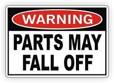 Warning - Parts May Fall Off Vinyl Decal / Bumper Sticker Window Jeep Truck 4x4