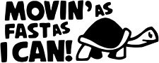 MOVING AS FAST AS I CAN...TURTLE STICKER/DECAL CAR/VAN/WINDOW/WALL FUNNY VINYL!!