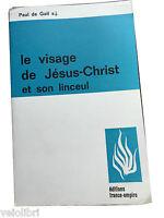 LE VISAGE DE JESUS-CHRIST ET SON LINCEUL - Paul de Gail - éditions france-empire