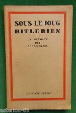 LA20 SOUS LE JOUG HITLERIEN LA REVOLTE DES CONSCIENCES 1937 PIERRE DELATTRE