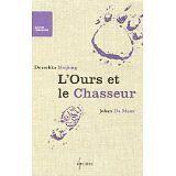 Doeschka Meijsing - L'Ours et le Chasseur - 2005 - Broché